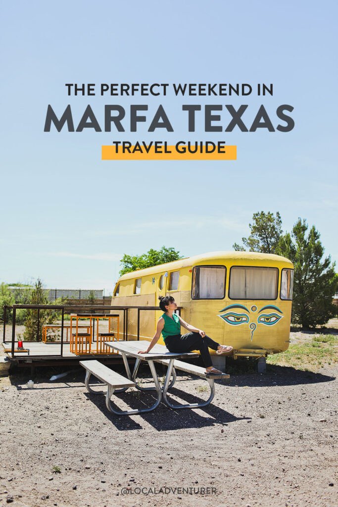 What to Do in Marfa Texas - How to Spend the Perfect Weekend in West TX