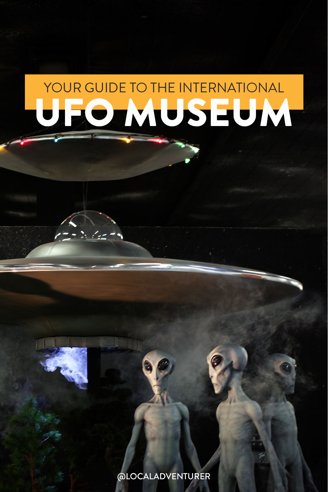Your Essential Guide to the International UFO Museum and Research Center in Roswell NM