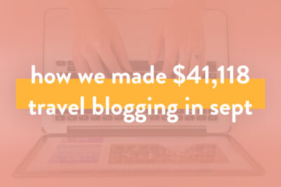 How We Made Over $41,000 on the Blog in September 2019 - Travel Blog Income Report