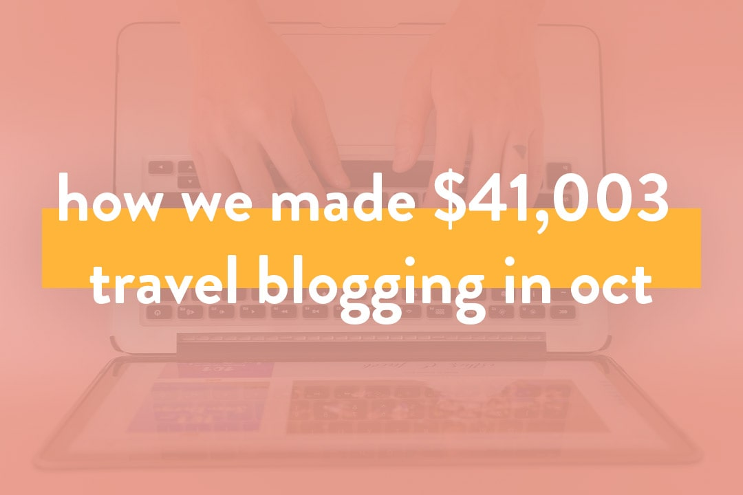 How We Made OVER $41K in October – Travel Blog Income Report