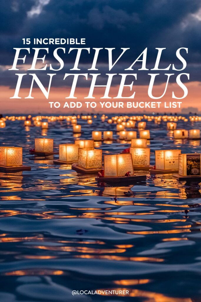 Your Essential Guide to the Best Festivals in USA - Music Festival in US + Festivals This Summer / localadventurer.com