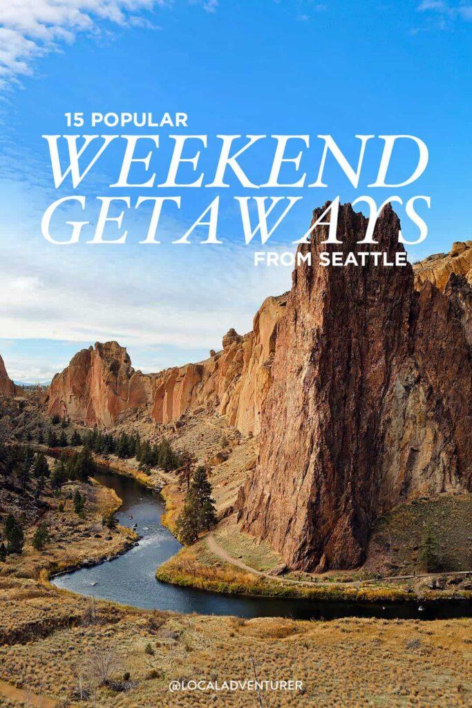 15+ Amazing Weekend Getaways Near Seattle Washington