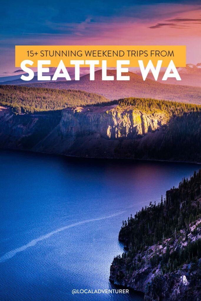 15+ Best Weekend Trips from Seattle WA